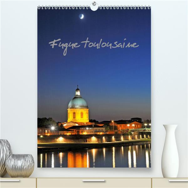 Fugue toulousaine(premium, hochwertiger din a2 wandkalender 2020, kunstdruck in hochglanz) - la vill