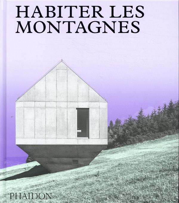 HABITER LES MONTAGNES - MAISON