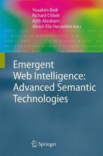 Vente Livre Numérique : Emergent Web Intelligence: Advanced Semantic Technologies  - Richard Chbeir - Ajith Abraham - Aboul Ella Hassanien - Youakim Badr