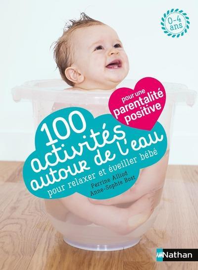 100 Activites Autour De L'Eau Pour Relaxer Et Eveiller Bebe