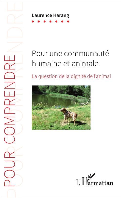 Pour une communauté humaine et animale ; la question de la dignité de l'animal