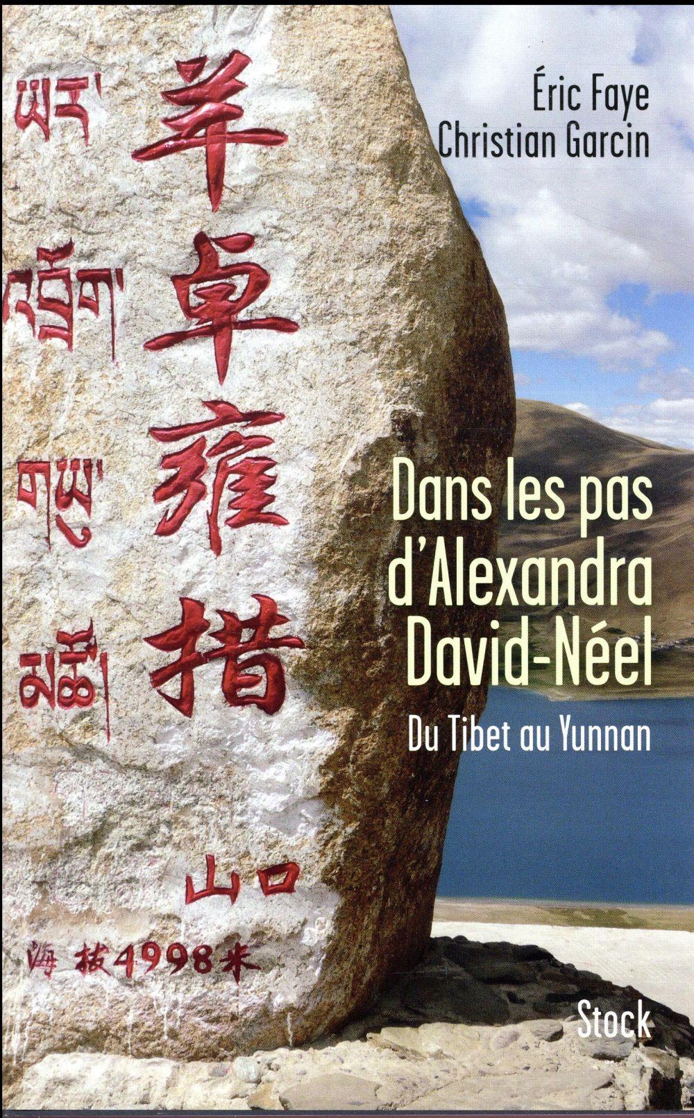 Dans les pas d'Alexandra David-Néel ; du Tibet au Yunnan