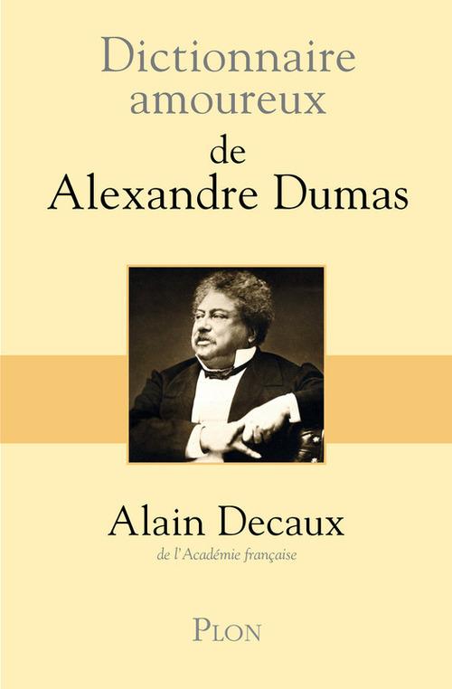 Dictionnaire amoureux ; de Alexandre Dumas