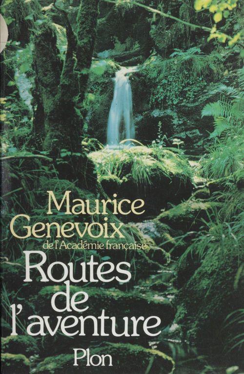 Routes de l'aventure  - Maurice Genevoix
