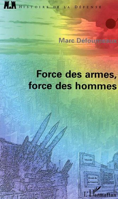 Force des armes, force des hommes