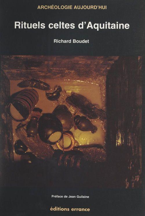 Rituels celtes d'Aquitaine  - Richard Boudet