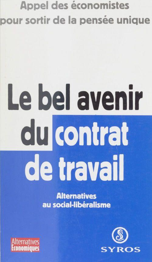 Le bel avenir du contrat de travail : alternatives au social-libéralisme