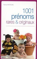 Vente Livre Numérique : 1001 prénoms rares & originaux  - Fanny Matagne