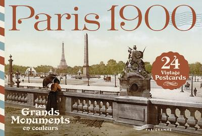 Paris 1900 ; les grands monuments en couleurs