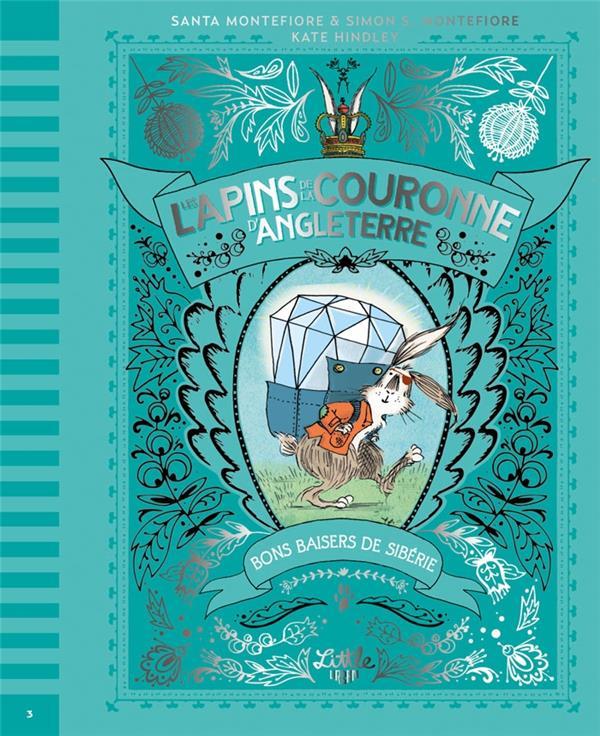LES LAPINS DE LA COURONNE D'ANGLETERRE T.3  -  BONS BAISERS DE SIBERIE