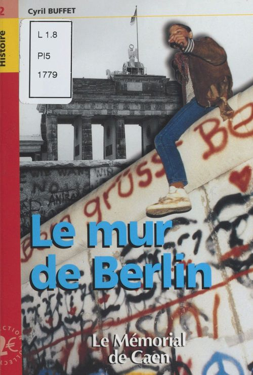 Le Mur de Berlin  - Cyril Buffet