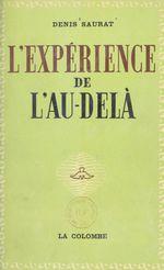 L'expérience de l'au-delà  - Denis Saurat