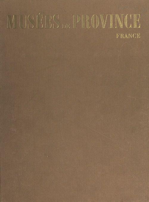 Vente EBooks : Musées de province  - Jean-Pierre BABELON