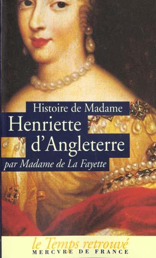 Histoire de madame henriette d'angleterre / memoires de la cour de france pour les annees 1688 et 16