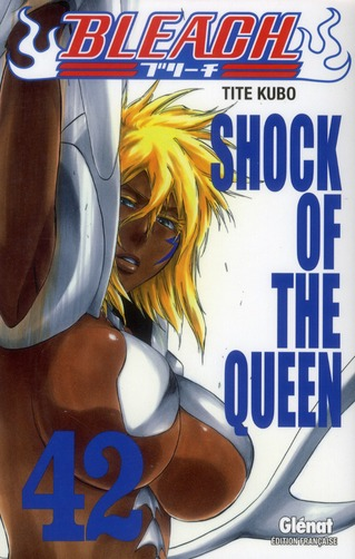 BLEACH - TOME 42 - SHOCK OF THE QUEEN KUBO