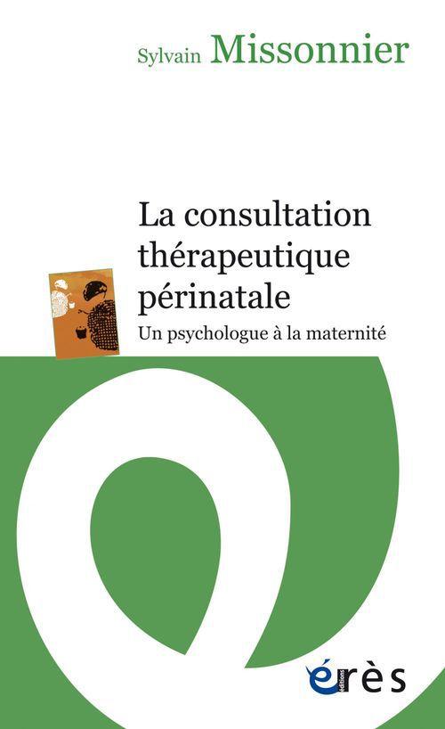 Vente EBooks : La consultation thérapeutique périnatale  - Sylvain Missonnier