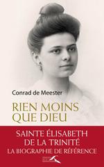 Vente Livre Numérique : Rien moins que Dieu : sainte Elisabeth de la Trinité  - Conrad De Meester