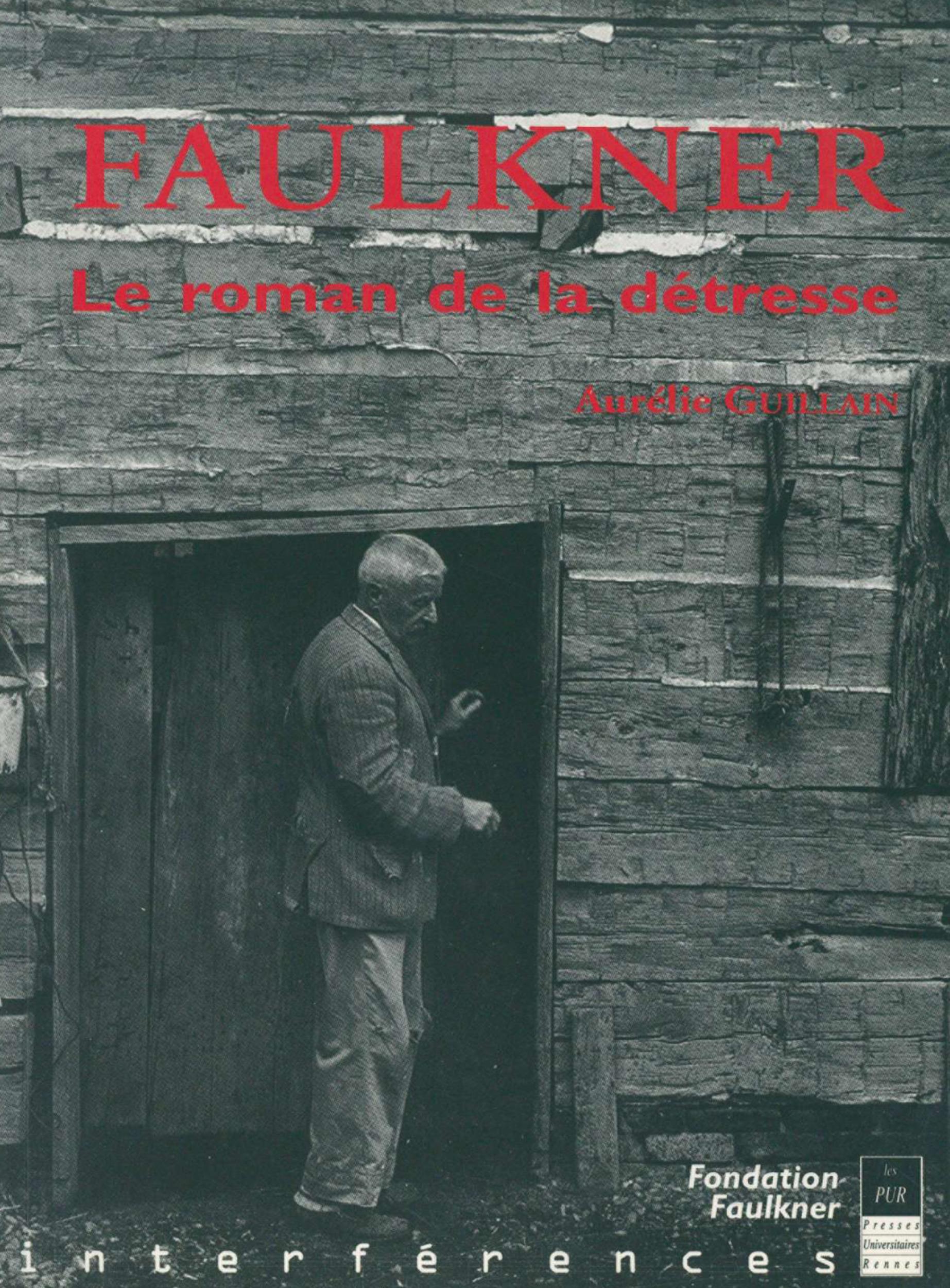Faulkner le roman de la detresse