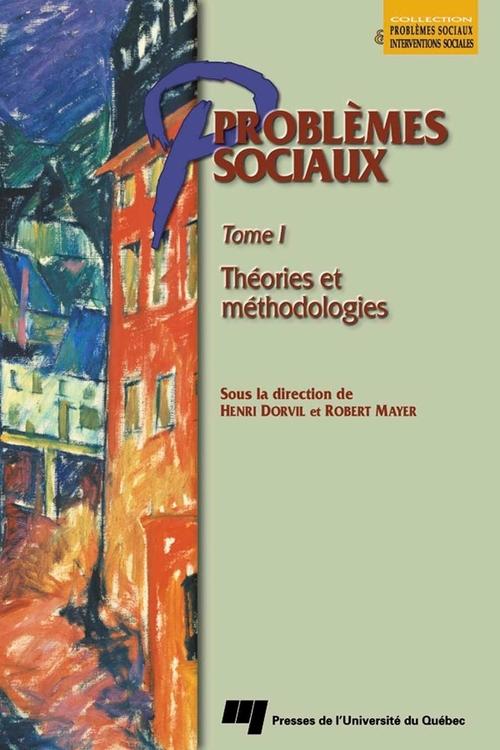 Problèmes sociaux t.1 ; théories et méthodologies