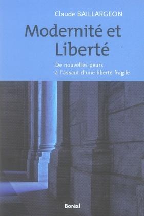 Modernité et liberté ; de nouvelles peurs à l'assaut d'une liberté fragile