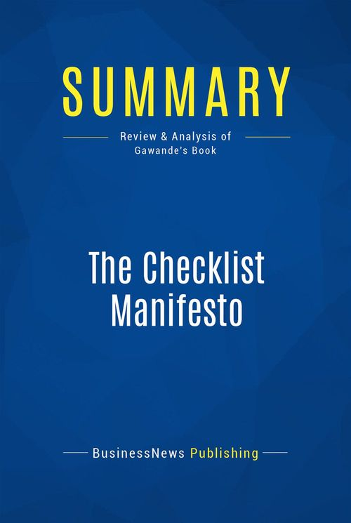 The checklist manifesto ; how to get things right