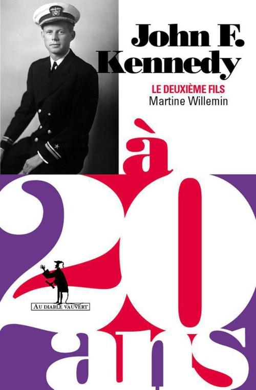 John F. Kennedy à 20 ans  - Martine WILLEMIN