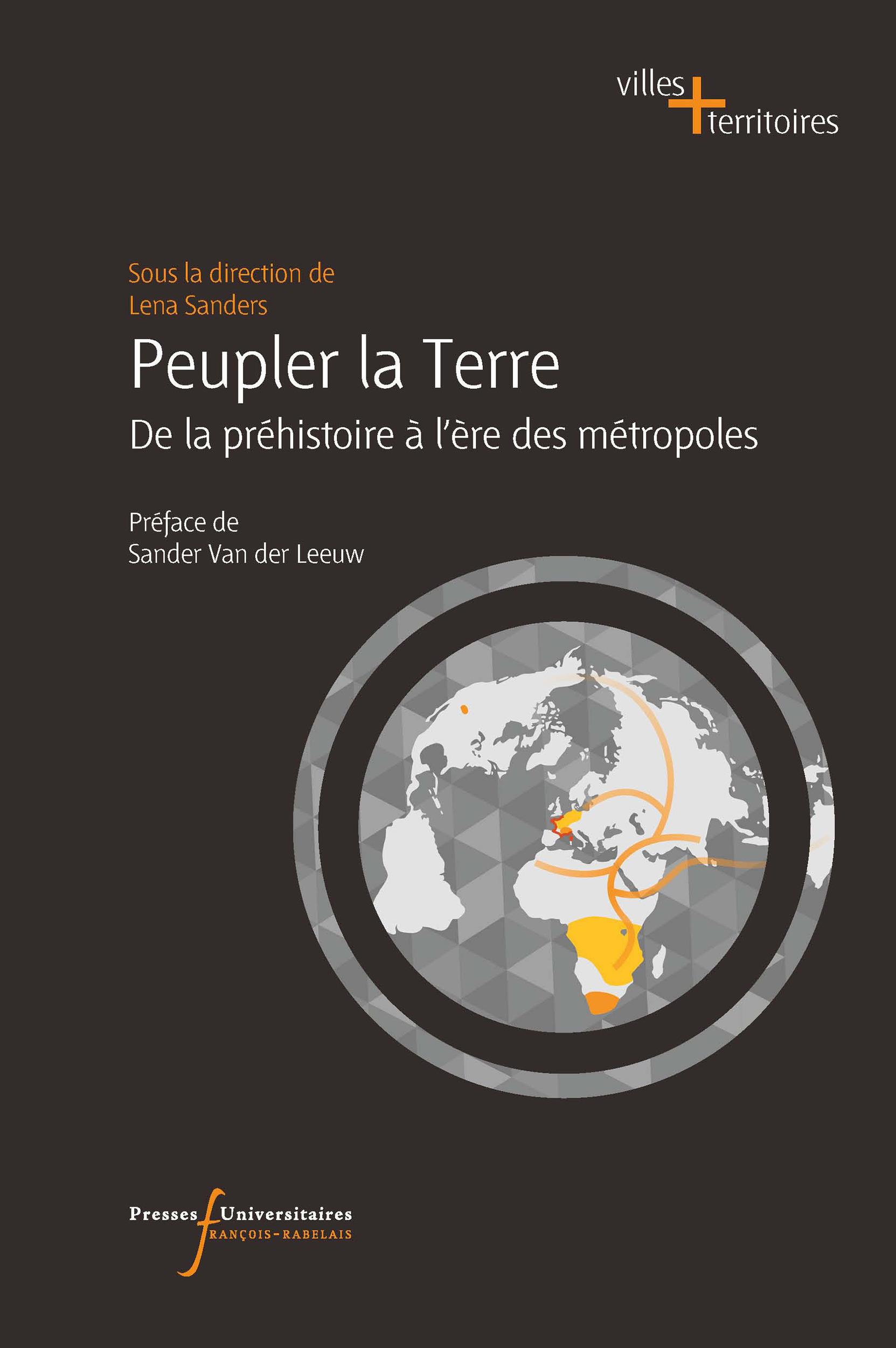 Peupler la terre ; de la préhistoire à l'ère des métropoles