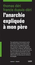 Couverture de L'Anarchie Expliquee A Mon Pere