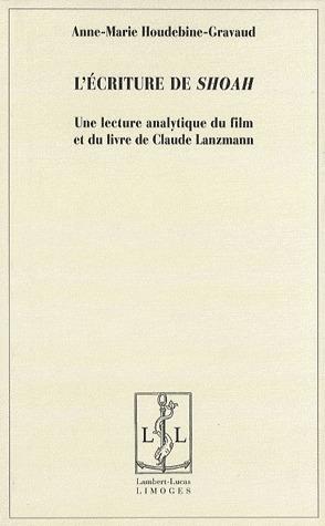L'écriture de Shoah ; une lecture analytique du film et du livre de Claude lanzmann