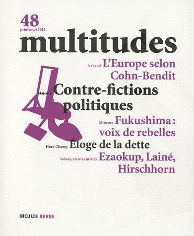 REVUE MULTITUDES n.48 ; contre-fictions politiques ; éloge de la dette