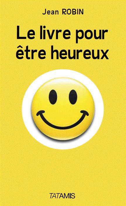 Le livre pour être heureux