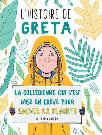 L'histoire de Greta ; la collégienne qui s'est mise en grève pour sauver la planète