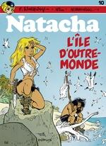 Natacha t.10 ; l'ile d'outre-monde