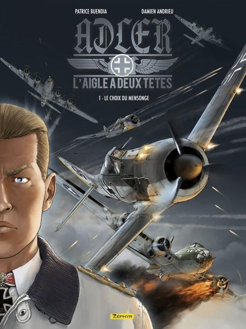 Adler, l'aigle à deux têtes T.1 ; le choix du mensonge