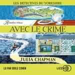 Vente AudioBook : Les détectives du Yorkshire T.1 ; rendez-vous avec le crime  - Julia Chapman