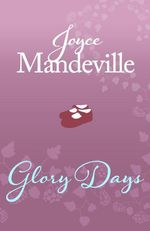 Glory Days  - Joyce Mandeville