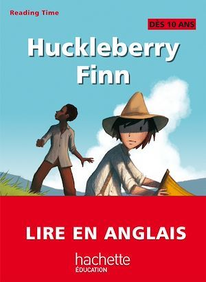 READING TIME ; Huckleberry Finn ; CM2 ; livre de l'élève