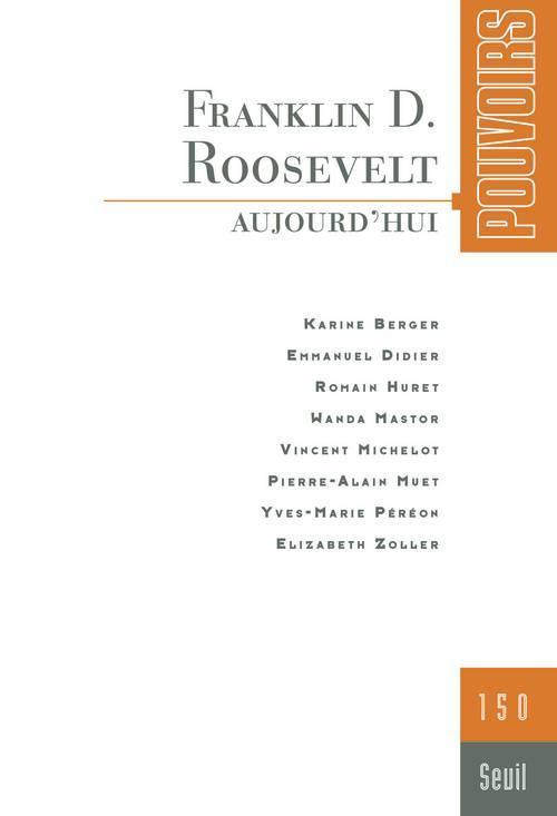 Revue pouvoirs n.150 ; franklin d. roosevelt
