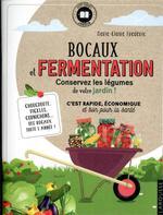 Bocaux et fermentation ; conservez les légumes de votre jardin !