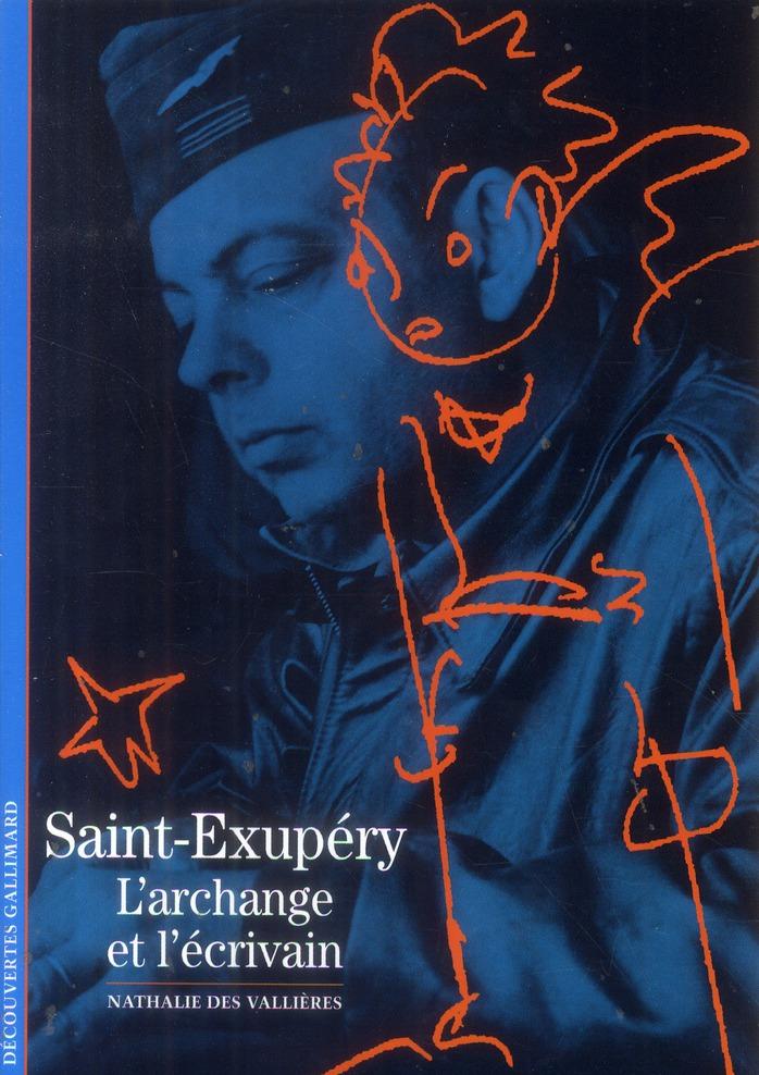 Saint-Exupéry ; l'archange et l'écrivain