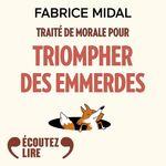 Vente AudioBook : Traité de morale pour triompher des emmerdes  - Fabrice Midal