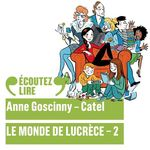 Vente AudioBook : Le monde de Lucrèce (Tome 2)  - Anne Goscinny - Catel
