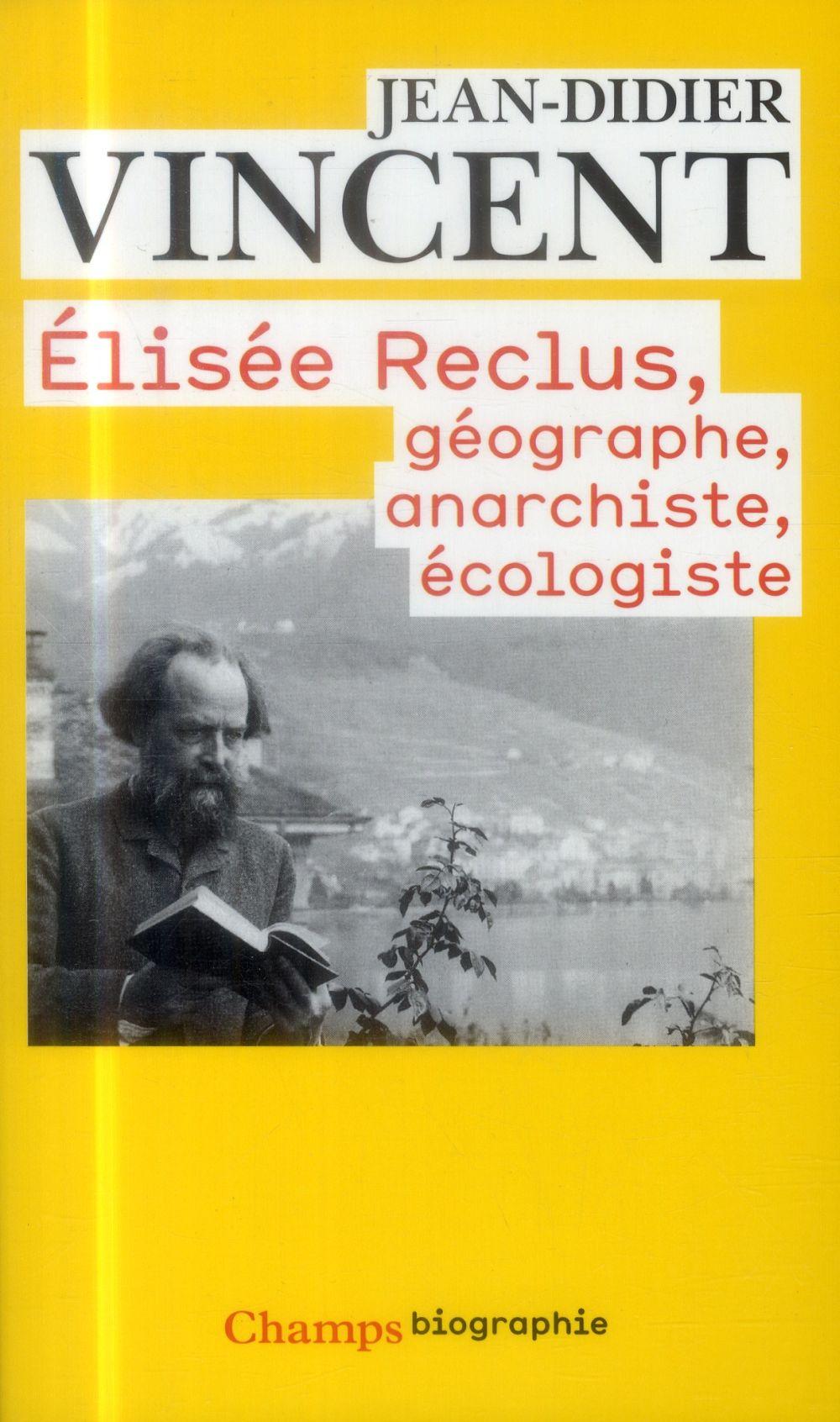 Elisée Reclus: géographe, anarchiste, écologiste