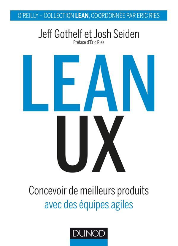Lean ux - concevoir des produits meilleurs avec des equipes agiles