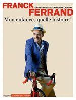 Vente Livre Numérique : Mon enfance, quelle histoire !  - Franck Ferrand - Catherine Lalanne