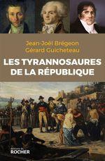 Vente Livre Numérique : Les Tyrannosaures de la République  - Gérard Guicheteau - Jean-Joël Brégeon