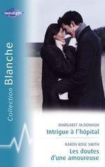 Vente Livre Numérique : Intrigue à l'hôpital - Les doutes d'une amoureuse (Harlequin Blanche)  - Karen Rose Smith - Margaret McDonagh