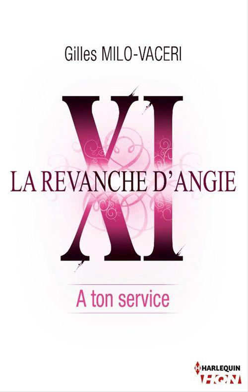 11 - La revanche d'Angie - A ton service