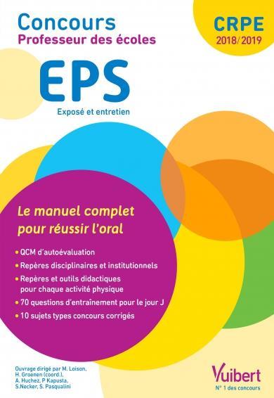 CRPE ; éducation physique et sportive (EPS) ; concours professeur des écoles ; exposé et entretien ; le manuel complet pour réussir l'oral (CRPE 2018/2019)