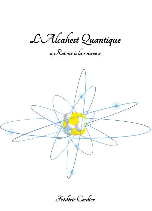 L'alcahest quantique ; retour à la source